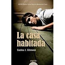La casa habitada (Algaida Literaria - Premio De Novela Felipe Trigo - Narración Corta)
