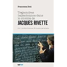 Trajectoires balzaciennes dans le cinéma de Jacques Rivette : Out 1, La Belle Noiseuse,