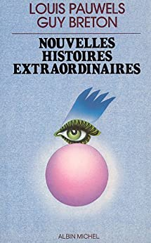 Nouvelles Histoires extraordinaires par [Breton, Guy, Pauwels, Louis]