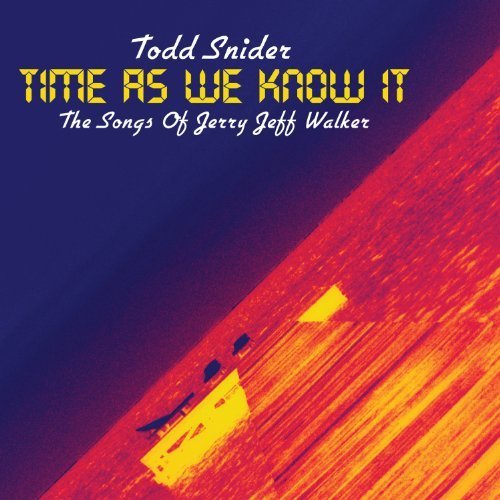 Time As We Know It: Songs of Jerry Jeff Walker by Todd Snider (2012) Audio CD (Snider-cd Todd)