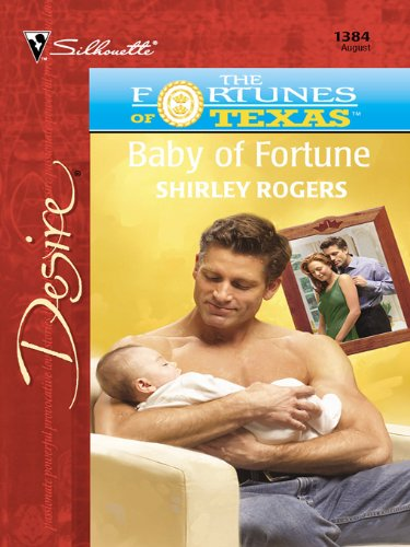 Baby of Fortune (The Fortunes of Texas: The Lost Book 1384) (English Edition) Rogers Silhouette