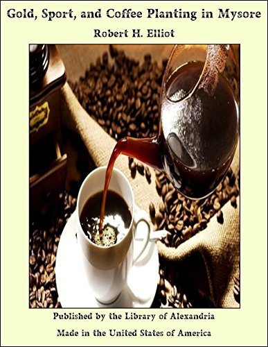 Gold, Sport, and Coffee Planting in Mysore (English Edition)