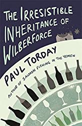 The Irresistible Inheritance of Wilberforce: A Novel in Four Vintages by Paul Torday (2008-02-07)