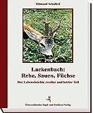 Lackenbach (II): Rehe, Sauen, Füchse: Der Lebensbeichte zweiter Teil