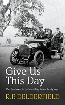 Give Us This Day (The Swann family saga Book 3) by [Delderfield, R. F.]