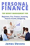 Personal Finance: Top Money Management (Beginners, Pro, Finance, Investing, Passive Income, Budgeting) (English Edition)
