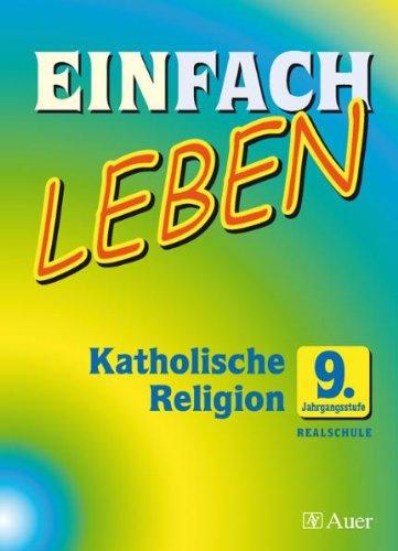EINFACH LEBEN - Realschule: Katholische Religion | 9. Jahrgangsstufe | Schülerband