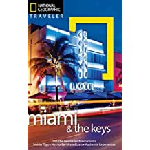 National Geographic Traveler: Miami and the Keys, Fourth Edition (National Geographic Traveler Miami & the Keys)