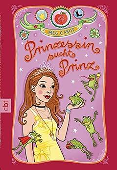 Prinzessin sucht Prinz (PRINZESSIN MIA 3) von [Cabot, Meg]