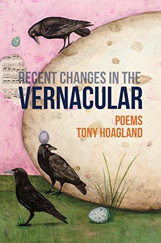 Recent Changes in the Vernacular por Tony Hoagland