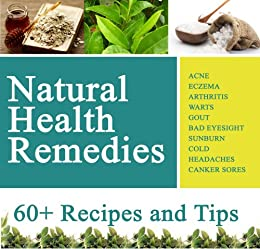 Natural Health Remedies for Everything: Acne, Warts, Arthritis, Cold, Headaches etc (English Edition) par [Parker, Alice]