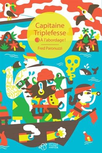 Capitaine Triplefesse (1) : A l'abordage