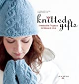 Interweave Presents Knitted Gifts: Irresistible Projects to Make and Give