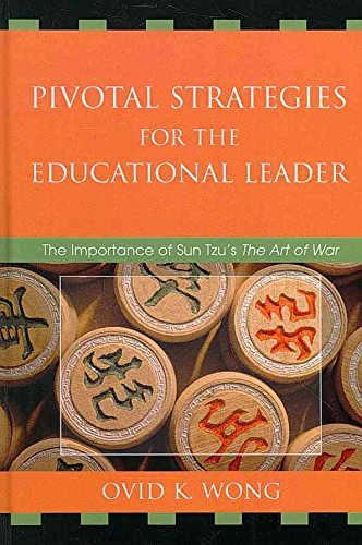 pivotal-strategies-for-the-educational-leader-the-importance-of-sun-tzus-art-of-war-by-ovid-k-wong-p