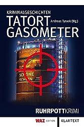 Tatort Gasometer: Kriminalgeschichten
