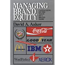 Managing Brand Equity by David A. Aaker (1991-09-09)