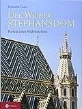 Der Wiener Stephansdom: Porträt eines Wahrzeichens