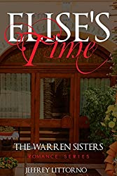 Elise's Time: The Warren Sisters Romance Series (English Edition)