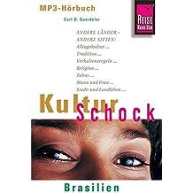 Reise Know-How Hörbuch KulturSchock Brasilien: Alltagskultur, Traditionen, Verhaltensregeln, ...