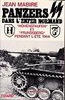 Panzers SS dans l'enfer normand - Hohenstaufen et Frundsberg pendant l'été 1944