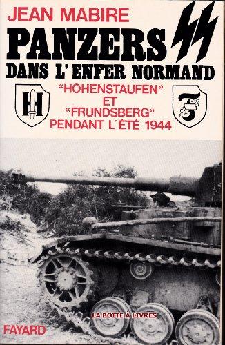 Panzers SS dans l'enfer normand : Hohenstaufen et Frundsberg pendant l't 1944