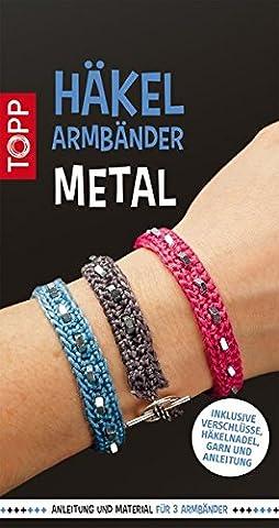Häkelarmbänder Set Metal: Stickgarn, Verschlüsse, Muttern, Häkelnadel und Anleitung für 3 Armbänder