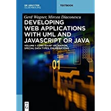 Web Applications with Javascript or Java: Volume 1: Constraint Validation, Special Data Types, Enumerators