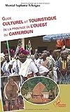 Guide culturel et touristique de la province de l'Ouest du Cameroun