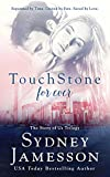 TouchStone for ever (Story of Us Trilogy Book 3)