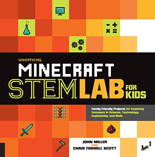 Unofficial Minecraft STEM Lab for Kids: Family-Friendly Projects for Exploring Concepts in Science, Technology, Engineering, and Math (Lab Series for Kids)
