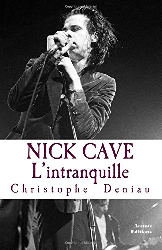 Nick Cave l'intranquille