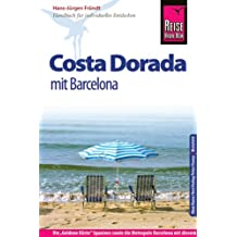 Reise Know-How Costa Dorada mit Barcelona: Reiseführer für individuelles Entdecken