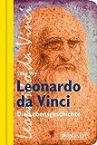 Leonardo da Vinci: Die Lebensgeschichte - Silke Vry