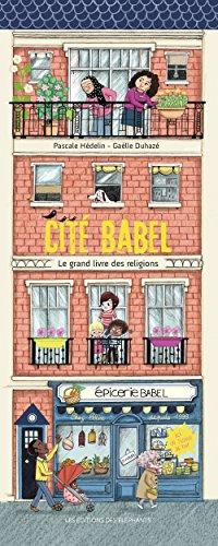 Cité Babel : la grand livre des religions