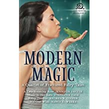 Modern Magic: A Quartet Of Fractured Fairy Tales by Jennifer Decuir (2015-12-29)