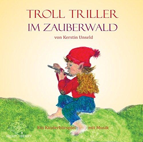 Buchcover Troll Triller im Zauberwald: Ein Kinderhörspiel