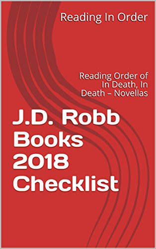 J.D. Robb Books 2018 Checklist: Reading Order of In Death, In Death – Novellas and All J.D. Robb Books (English Edition) (Jd Robb Kindle-bücher)