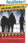 Walking Among Us: The Alien Plan to C...