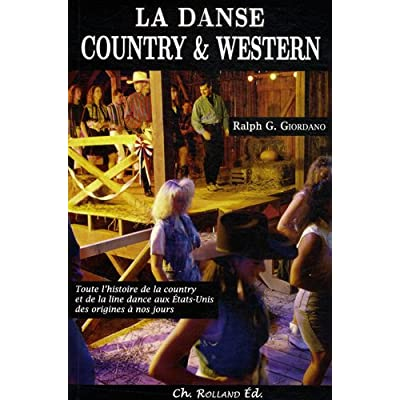Danse country & western (La) : Toute l'histoire de la country et de la line dance aux États-Unis des origines à nos jours