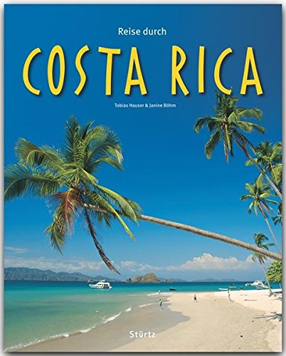 Preisvergleich Produktbild Reise durch COSTA RICA - Ein Bildband mit über 240 Bildern - STÜRTZ Verlag