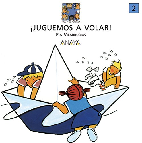 Juguemos a volar (Primeros Lectores (1-5 Años) - Tina Y Su Pandilla)