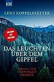 Das Leuchten über dem Gipfel: Ein Fall für Commissario Grauner (Commissario Grauner ermittelt, Band 5) - Lenz Koppelstätter
