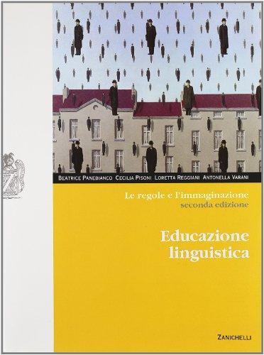 Le regole e l'immaginazione. Educazione linguistica. Per le Scuole superiori. Con espansione online