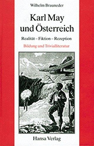Karl May und Österreich: Realität - Fiktion - Rezeption, Bildung und Trivialliteratur