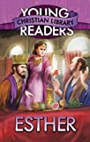 ESTHER (Young Readers' Christian Library) by Susan Martins Miller (2012-11-01)