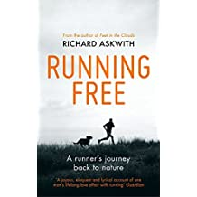 Running Free: A Runner???s Journey Back to Nature by Richard Askwith (2014-03-01)