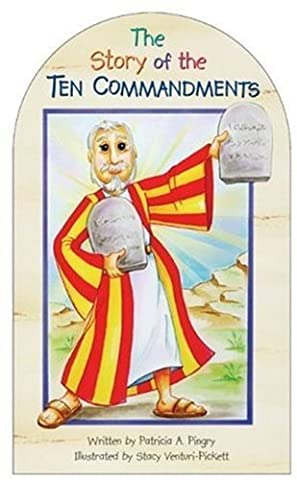 The Story of the Ten Commandments by Patricia A. Pingry (2006-02-02)