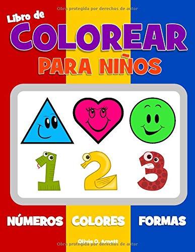 Libro de colorear para niños. Números Colores Formas: Libro de actividades para...