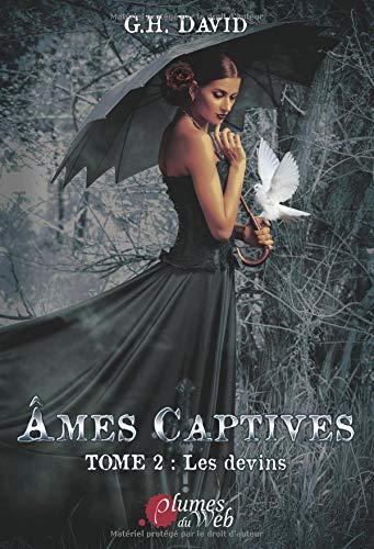 Ames captives, Tome 2 : Les devins