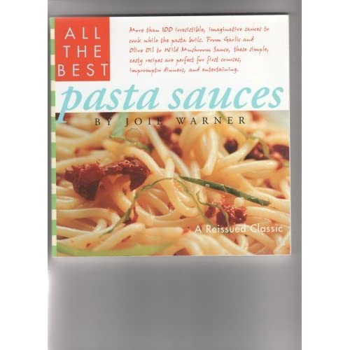 All the Best Pasta Sauces by Joie Warner (2002-08-01)